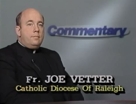 Guest Commentary by Fr. Joe Vetter of Catholic Diocese of Raleigh