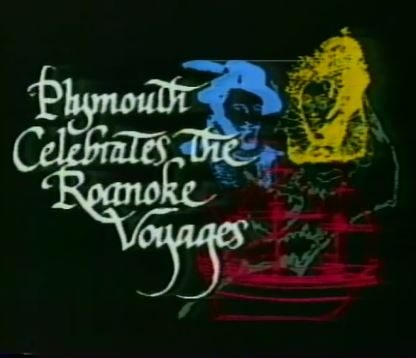 Plymouth Celebrates the Roanoke Voyages