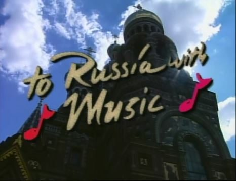 To Russia With Music