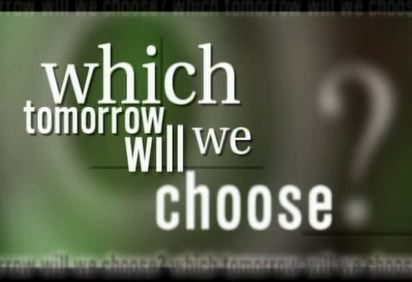 Which Tomorrow Will We Choose?